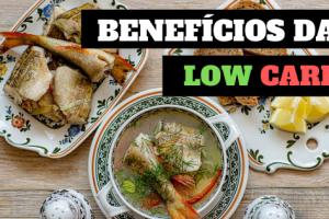 09 Benefícios da dieta low carb